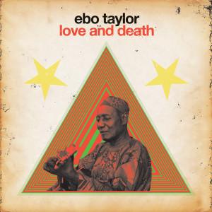 ebo-taylor-love-death